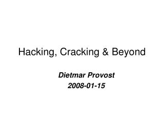 Hacking, Cracking & Beyond