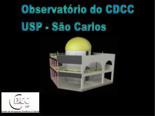 Observat�rio do CDCC - USP/SC