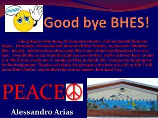 Good bye BHES!