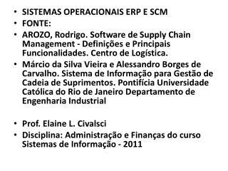 SISTEMAS OPERACIONAIS ERP E SCM FONTE: