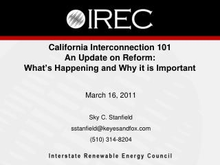 California Interconnection 101 An Update on Reform:  What s Happening and Why it is Important