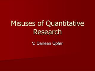 Misuses of Quantitative Research