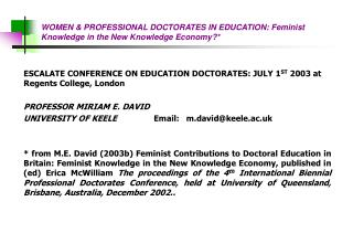 WOMEN & PROFESSIONAL DOCTORATES IN EDUCATION: Feminist Knowledge in the New Knowledge Economy?*