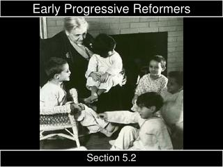 Early Progressive Reformers