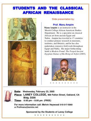 Date : Wednesday, February 23, 2005 Place :   LANEY COLLEGE,  900 Fallon Street, Oakland, CA