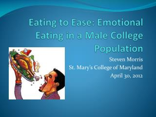 Eating to Ease: Emotional Eating in a Male College Population