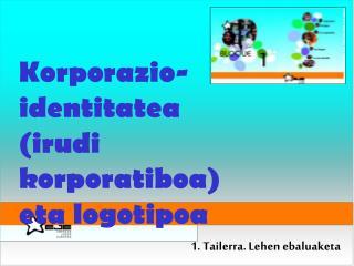 Korporazio-identitatea (irudi korporatiboa) eta logotipoa