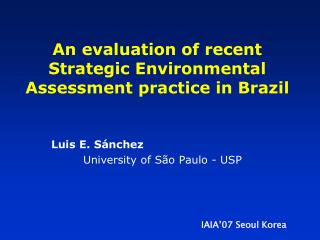 An evaluation of recent Strategic Environmental Assessment practice in Brazil