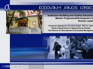 Institution Building and Quality Education:  Master ProgrammeDevelopment for  School Leaders