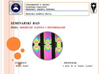 UNIVERZITET  U  ZENICI MAŠINSKI  FAKULTET PREDMET:  MJERNA  TEHNIKA ŠKOLSKA  GODINA: 2011/12 .