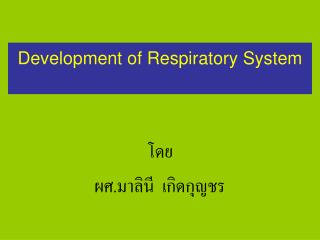 Development of Respiratory System