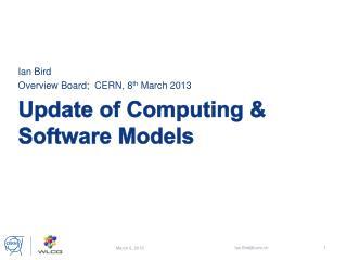 Update of Computing & Software Models