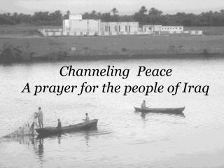 Channeling  Peace A prayer for the people of Iraq