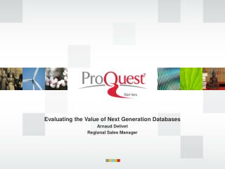 Evaluating the Value of Next Generation Databases Arnaud Delivet Regional Sales Manager