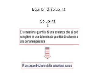 Equilibri di solubilit�