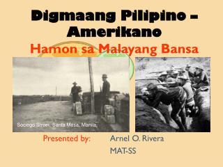 Digmaang Pilipino � Amerikano Hamon sa Malayang Bansa