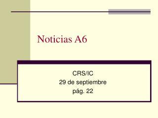 Noticias A6