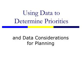 Using Data to Determine Priorities