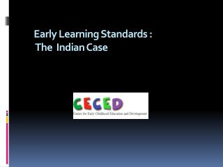 Early Learning  Standards :   The  Indian Case