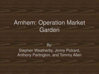 Arnhem: Operation Market Garden