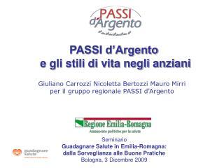 Giuliano Carrozzi Nicoletta Bertozzi Mauro Mirri per il gruppo regionale PASSI d'Argento