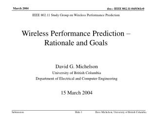 Wireless Performance Prediction – Rationale and Goals