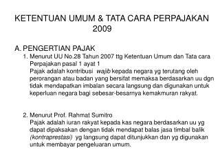 KETENTUAN UMUM & TATA CARA PERPAJAKAN                                  2009 PENGERTIAN PAJAK