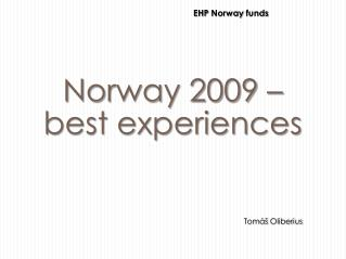Norway 2009 – best experiences