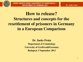 Dr. Ineke Pruin Department of Criminology University of Greifswald/Germany