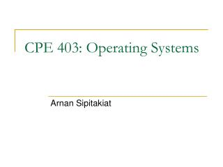 CPE 403: Operating Systems
