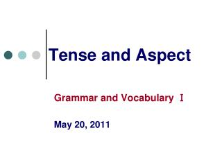 Tense and Aspect