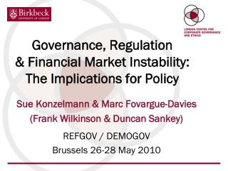 Governance, Regulation  & Financial Market Instability:  The Implications for Policy