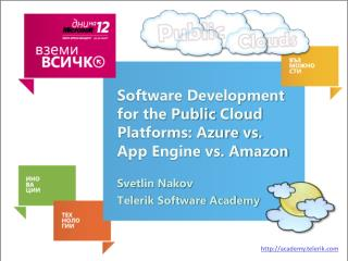 Software Development for the Public  Cloud Platforms: Azure vs. App Engine vs. Amazon