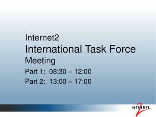 Internet2  International Task Force Meeting