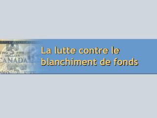 La lutte contre le blanchiment de fonds