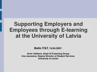 Supporting Employers and Employees through E-learning at the University of Latvia