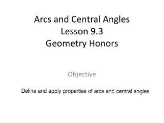 Arcs and Central Angles Lesson 9.3 Geometry Honors