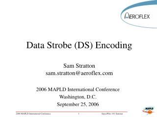 Data Strobe DS Encoding  Sam Stratton sam.strattonaeroflex