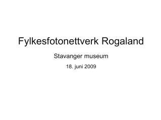 Fylkesfotonettverk Rogaland Stavanger museum 18. juni 2009