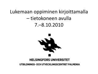 Lukemaan oppiminen kirjoittamalla � tietokoneen avulla 7.�8.10.2010