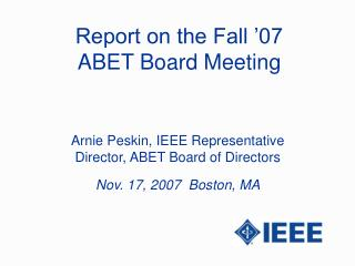 Report on the Fall �07 ABET Board Meeting