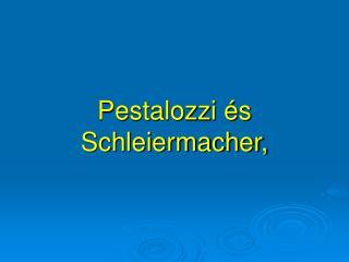 Pestalozzi �s Schleiermacher,
