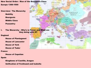 New Social Order:  Rise of the Bourgeois Class Europe 1300-1500 Overview:  The Monarchy 	Nobility