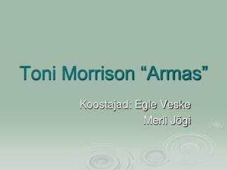 """Toni Morrison """"Armas"""""""