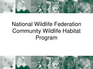 National Wildlife Federation Community Wildlife Habitat Program