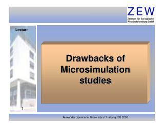 Drawbacks of     Microsimulation   studies