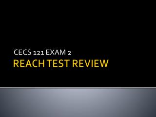 REACH TEST REVIEW