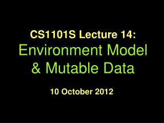 CS1101S Lecture 14: Environment Model & Mutable Data