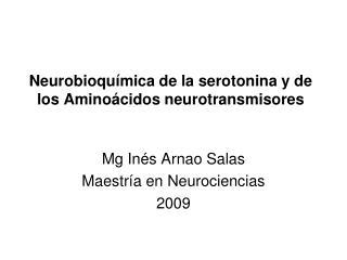 Neurobioquímica de la serotonina y de los Aminoácidos neurotransmisores