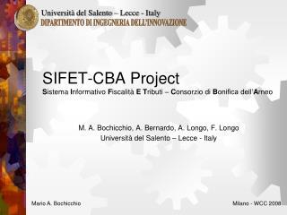M. A. Bochicchio, A. Bernardo, A. Longo, F. Longo Università del Salento – Lecce - Italy